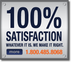 100% Satisfaction. Whatever it is, we make it right.